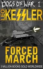 Forced March eBook by Leo Kessler