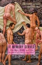 If Memory Serves ebook by Christopher Castiglia,Christopher Reed
