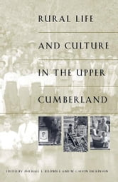 Rural Life and Culture in the Upper Cumberland ebook by