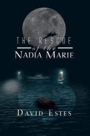 The Rescue Of The Nadia Marie ebook by David Estes