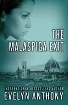 The Malaspiga Exit ebook by Evelyn Anthony