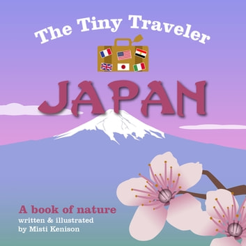 The Tiny Traveler: Japan - A Book of Nature ebook by