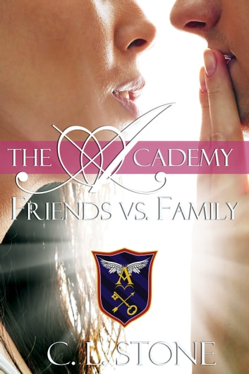 The Academy - Friends vs. Family - The Ghost Bird Series #3 ebook by C. L. Stone