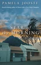 Star Of The Morning ebook by Pamela Jooste