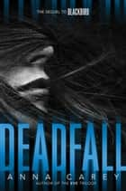 Deadfall ebook by Anna Carey