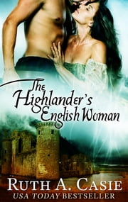 The Highlander's English Woman ebook by Ruth A. Casie