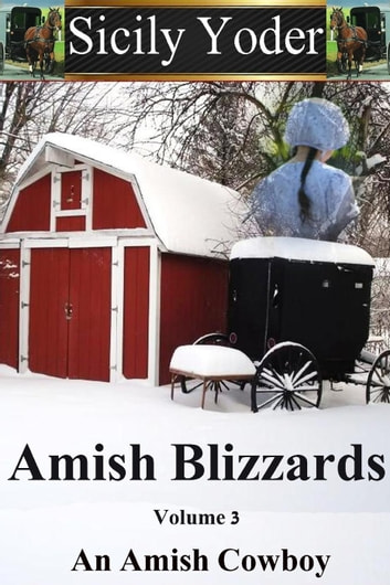 Amish Blizzards: Volume Three: An Amish Cowboy - Amish Blizzards, #3 ebook by Sicily Yoder
