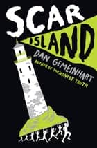 Scar Island ebook by Dan Gemeinhart