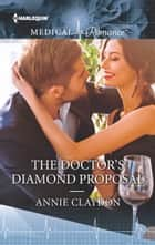 「The Doctor's Diamond Proposal」(Annie Claydon著)