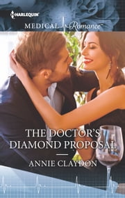 The Doctor's Diamond Proposal ebook by Annie Claydon