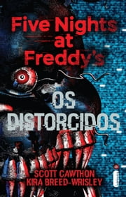 Five Nights at Freddy's: Os distorcidos (Vol. 2) ebook by Scott Cawthon, Kira Breed-Wrisley