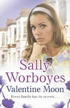Valentine Moon ebook by Sally Worboyes