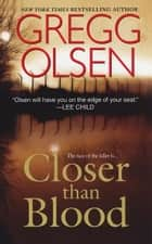 Closer Than Blood ebook by Gregg Olsen