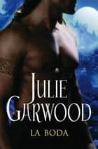 La boda (Escocesa 2) ebook by Julie Garwood