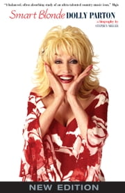 Smart Blonde: The Life of Dolly Parton ebook by Miller,Stephen