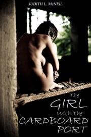The Girl With The Cardboard Port ebook by Judith L. McNeil