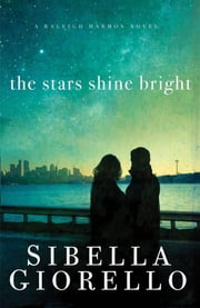The Stars Shine Bright ebook by Sibella Giorello