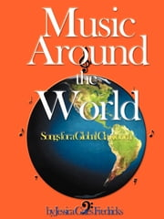 Music Around the World - Songs for a Global Classroom ebook by Jessica Gates-Fredricks