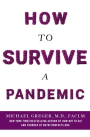 How to Survive a Pandemic ebook by Michael Greger M.D., FACLM