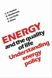Energy and the Quality of Life - Understanding Energy Policy ebook by Peter Victor, Robert Macdonald, Clifford Hooker,...