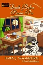 Death Bakes a Pecan Pie eBook by Livia J. Washburn
