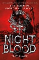 Nightblood ebook by Elly Blake