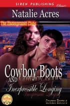 Cowboy Boots and Inexpressible Longing ebook by Natalie Acres