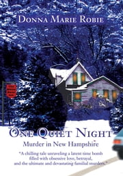 One Quiet Night - Murder in New Hampshire ebook by Donna Robie