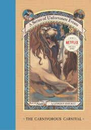 A Series of Unfortunate Events #9: The Carnivorous Carnival ebook by Lemony Snicket
