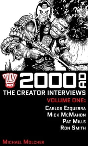 2000 AD: The Creator Interviews - Volume 01 ebook by Michael Molcher