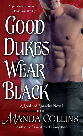 Good Dukes Wear Black - A Lords of Anarchy Novel ebook by Manda Collins