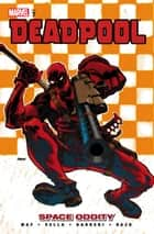 Deadpool Vol. 7: Space Oddity ebook by Daniel Way, Sheldon Vella, Bong Dazo