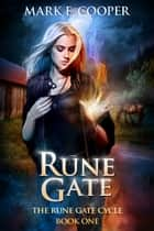Rune Gate ebook by Mark E. Cooper