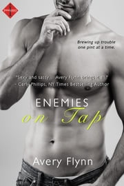 Enemies on Tap ebook by Avery Flynn