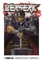 Berserk Volume 38 ebook by Kentaro Miura