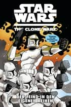Star Wars: The Clone Wars (zur TV-Serie), Band 12 - Der Feind in den eigenen Reihen ebook by Jeremy Barlow,Brian Koschak