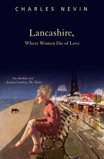 Lancashire, Where Women Die of Love ebook by Charles Nevin