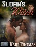 Sloan's Witch ebook by Kari Thomas