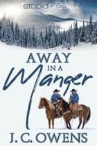 Away in a Manger ebook by J. C. Owens