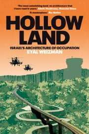Hollow Land - Israel's Architecture of Occupation ebook by Eyal Weizman