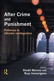 After Crime and Punishment ebook by Shadd Maruna,Russ Immarigeon