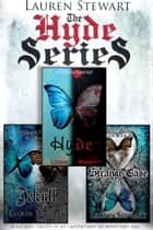 The Complete Hyde Series Box Set ebook by Lauren Stewart