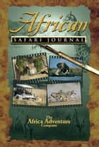 African Safari Journal ebook by Mark W. Nolting, Duncan Butchart