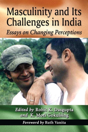 Masculinity and Its Challenges in India - Essays on Changing Perceptions ebook by