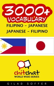 3000+ Vocabulary Filipino - Japanese ebook by Gilad Soffer
