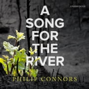 A Song for the River audiobook by Philip Connors