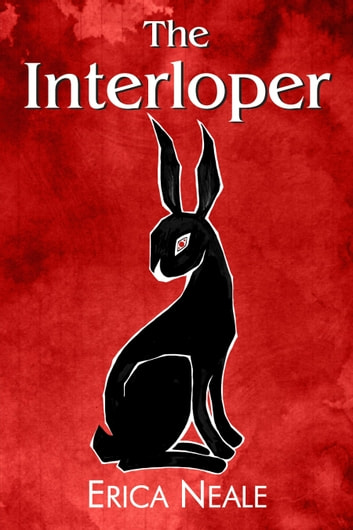 The Interloper ebook by Erica Neale
