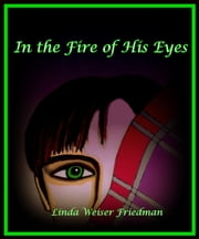 In the Fire of his Eyes ebook by Linda Weiser Friedman