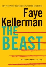 The Beast - A Decker/Lazarus Novel ebook by Faye Kellerman