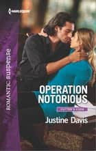 Operation Notorious ebooks by Justine Davis